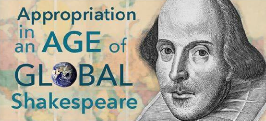 Appropriation in the Age of Global Shakespeare banner