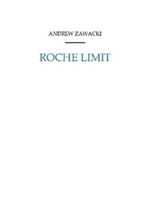 Roche Limit by Andrew Zawacki